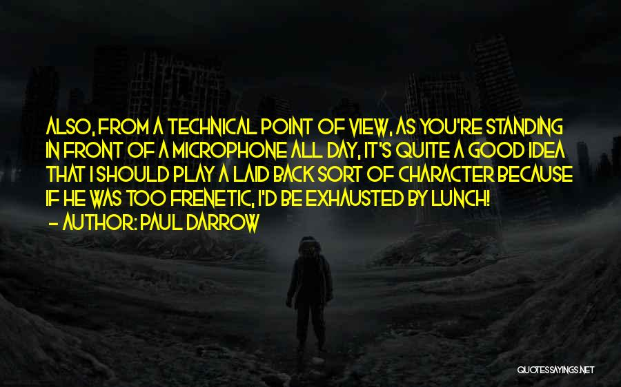 It Was Good Day Quotes By Paul Darrow
