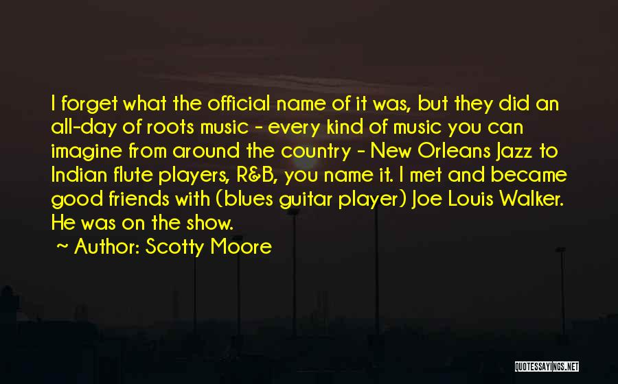 It Was Good Day Quotes By Scotty Moore