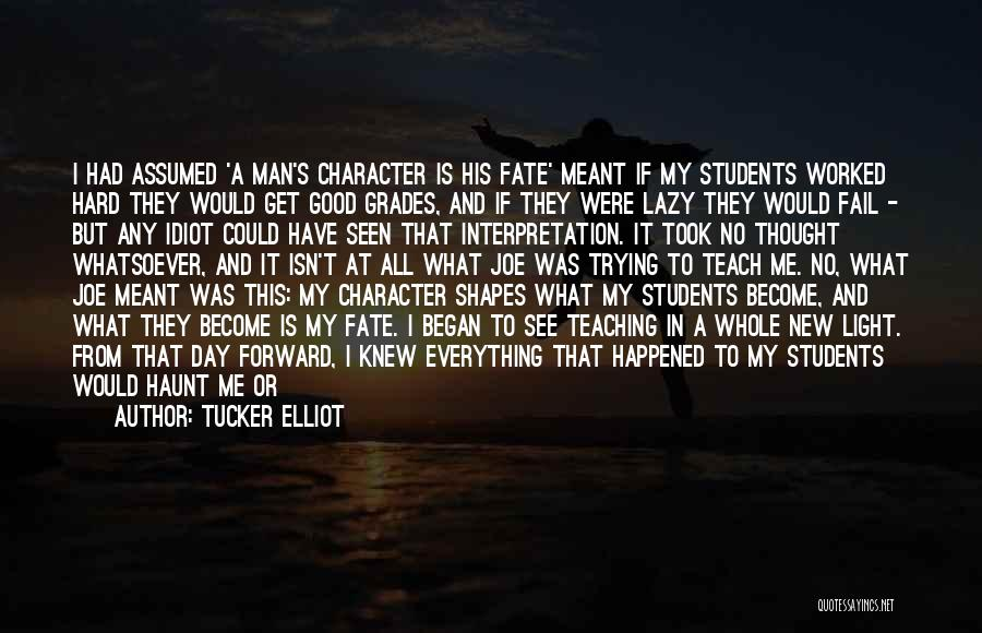 It Was Good Day Quotes By Tucker Elliot