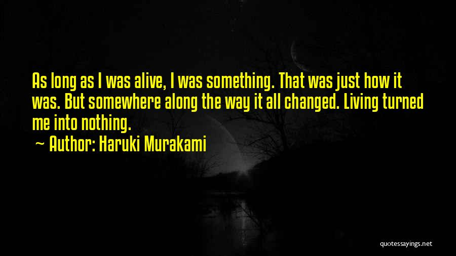 It Was Me All Along Quotes By Haruki Murakami