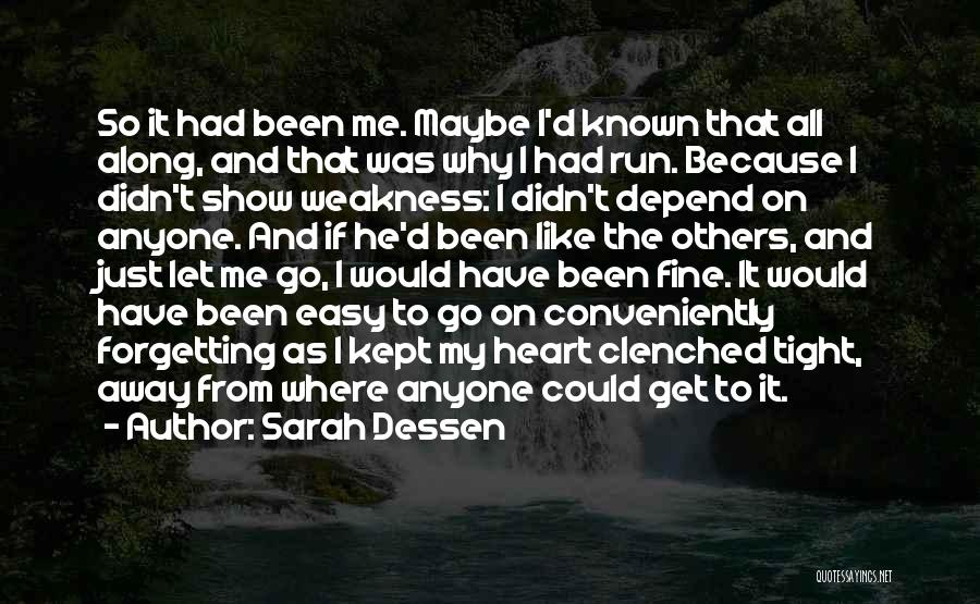 It Was Me All Along Quotes By Sarah Dessen