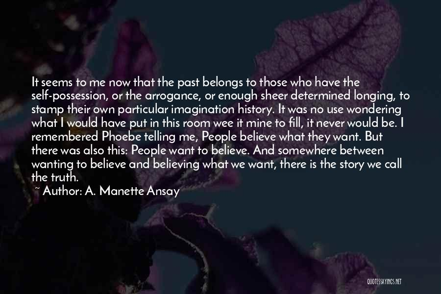 It Was Never Mine Quotes By A. Manette Ansay