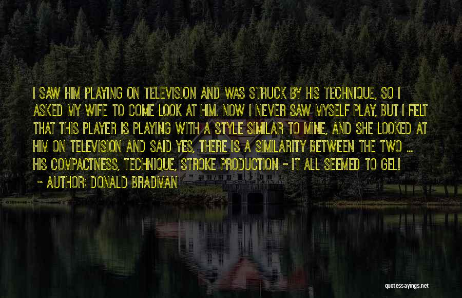 It Was Never Mine Quotes By Donald Bradman