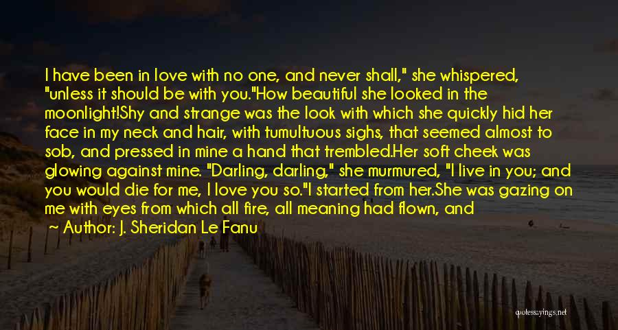 It Was Never Mine Quotes By J. Sheridan Le Fanu