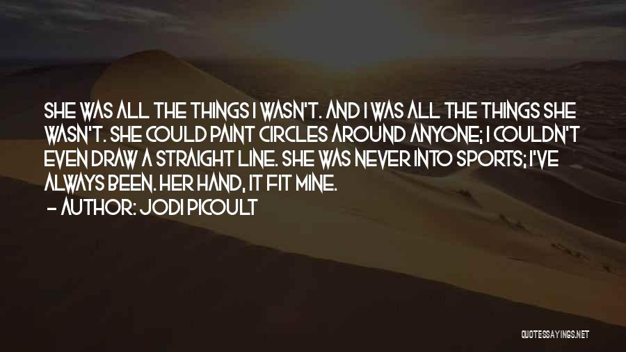 It Was Never Mine Quotes By Jodi Picoult