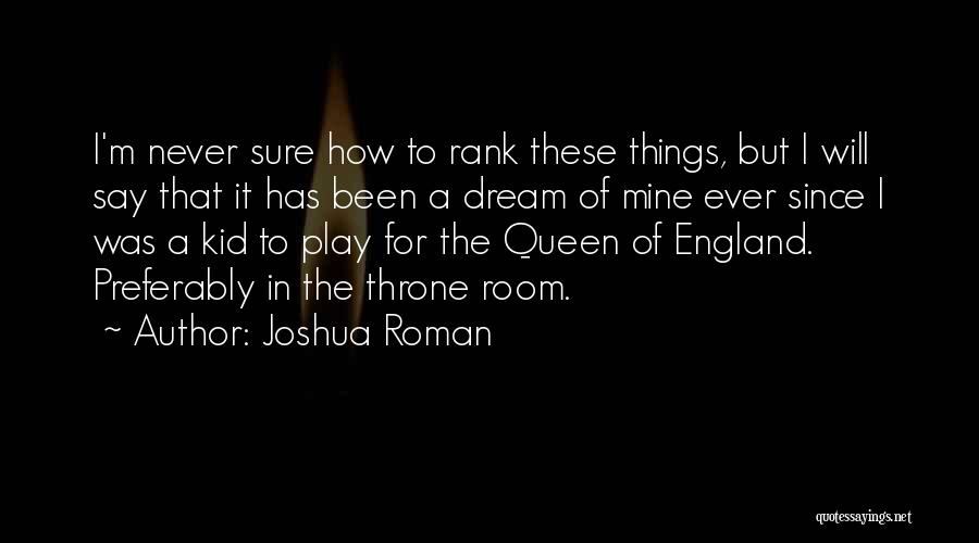 It Was Never Mine Quotes By Joshua Roman