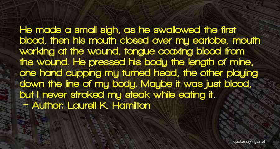 It Was Never Mine Quotes By Laurell K. Hamilton