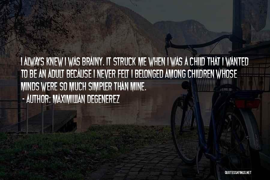 It Was Never Mine Quotes By Maximillian Degenerez