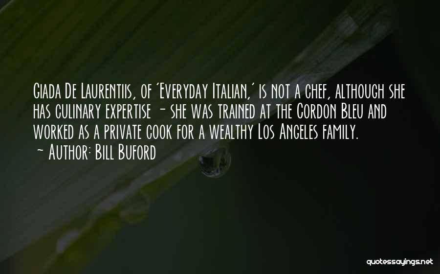 Italian Chef Quotes By Bill Buford