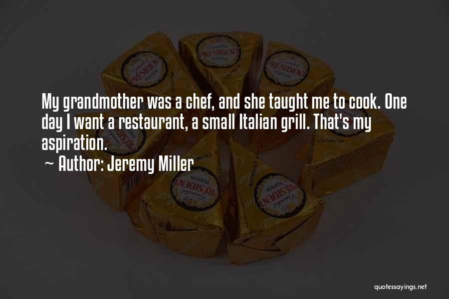 Italian Chef Quotes By Jeremy Miller