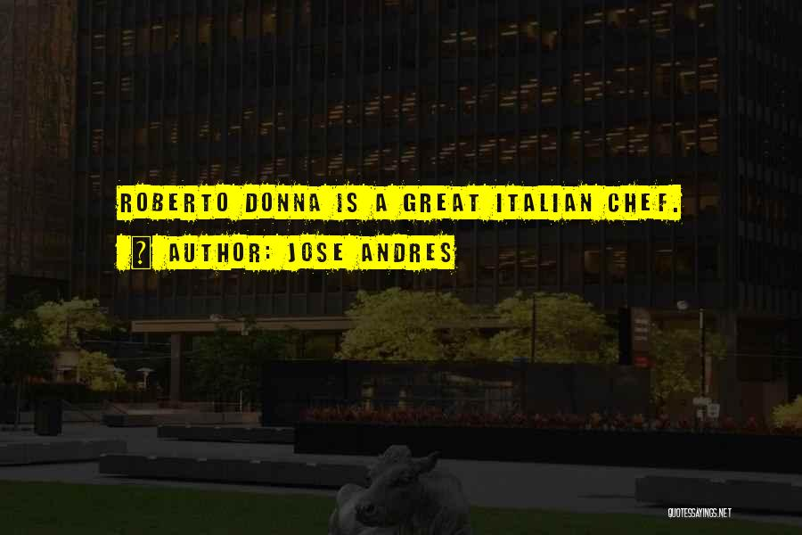 Italian Chef Quotes By Jose Andres