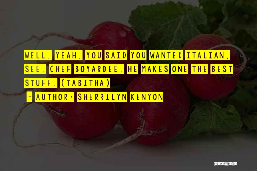 Italian Chef Quotes By Sherrilyn Kenyon