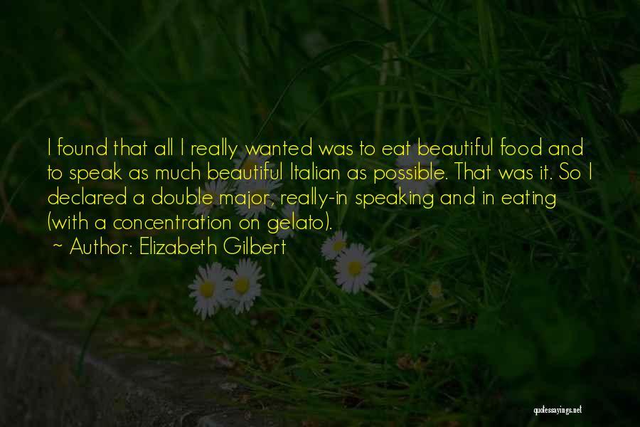Italian Gelato Quotes By Elizabeth Gilbert