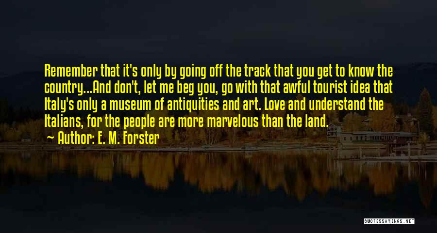 Italy And Art Quotes By E. M. Forster
