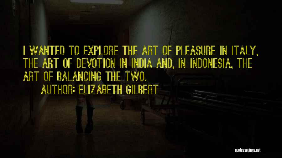 Italy And Art Quotes By Elizabeth Gilbert