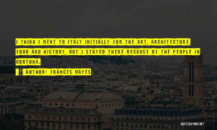 Italy And Art Quotes By Frances Mayes