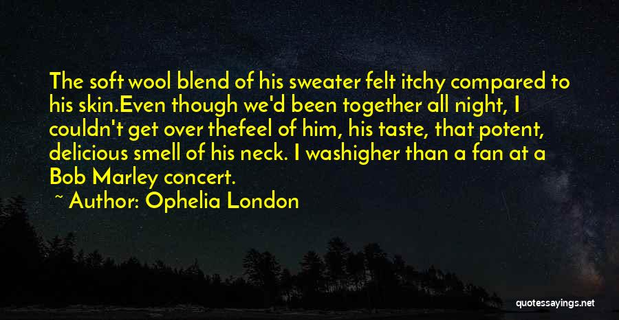 Itchy Skin Quotes By Ophelia London