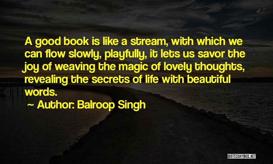 It's A Lovely Life Quotes By Balroop Singh