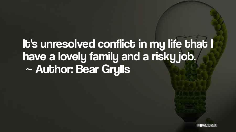 It's A Lovely Life Quotes By Bear Grylls