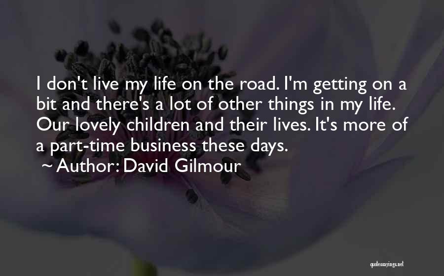 It's A Lovely Life Quotes By David Gilmour