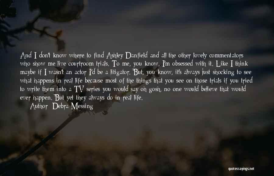 It's A Lovely Life Quotes By Debra Messing