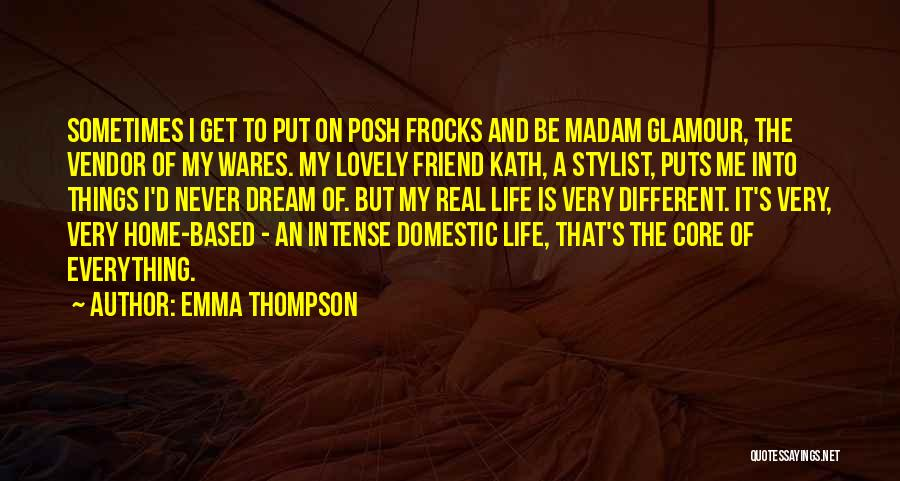 It's A Lovely Life Quotes By Emma Thompson