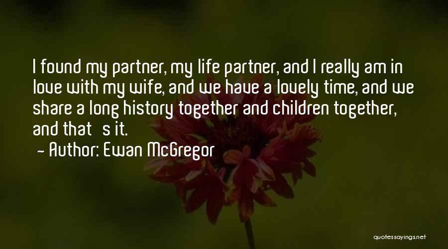 It's A Lovely Life Quotes By Ewan McGregor