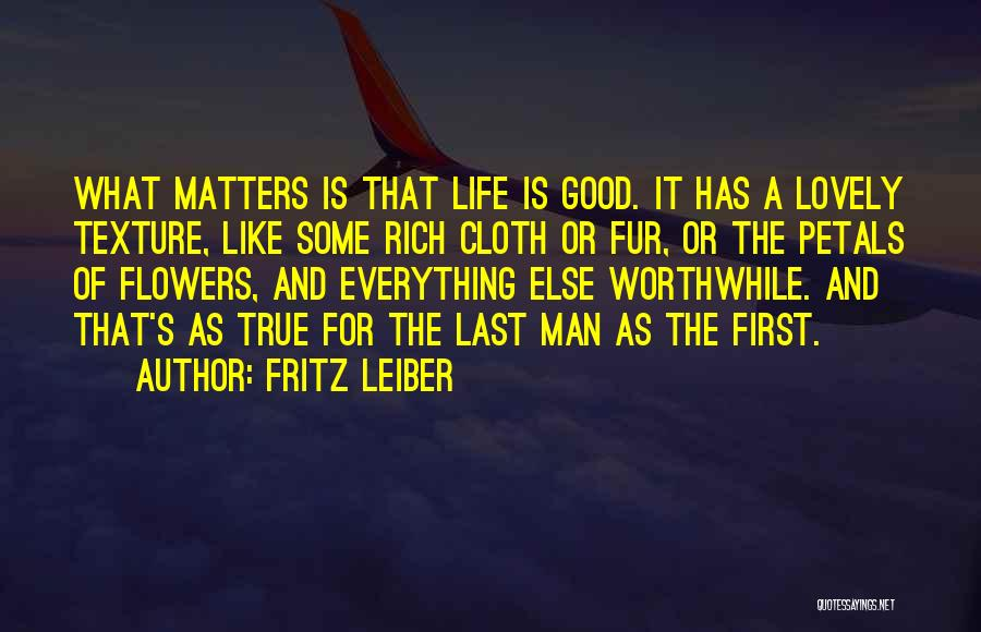 It's A Lovely Life Quotes By Fritz Leiber