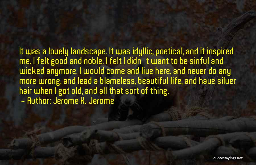 It's A Lovely Life Quotes By Jerome K. Jerome