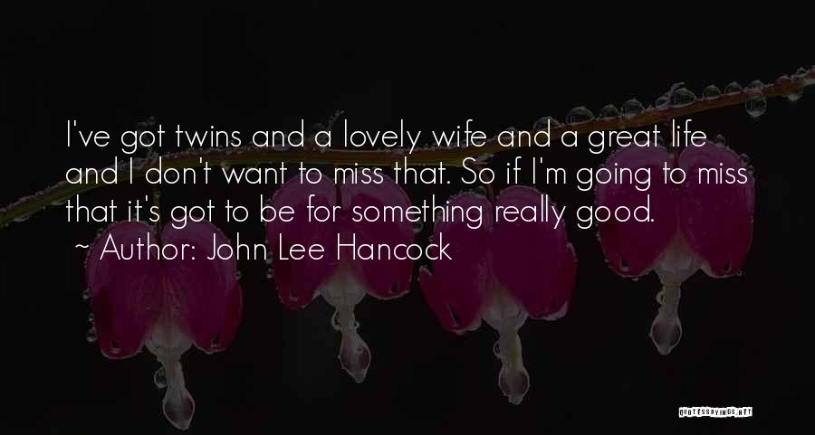 It's A Lovely Life Quotes By John Lee Hancock
