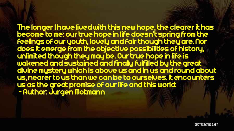 It's A Lovely Life Quotes By Jurgen Moltmann