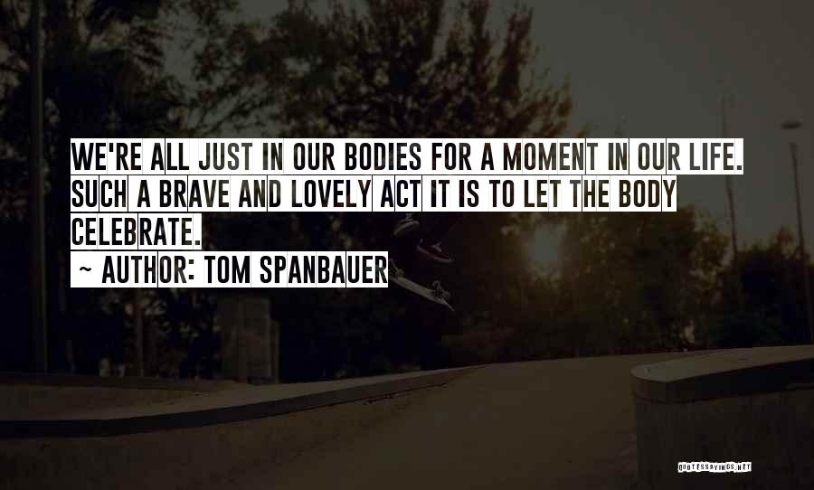 It's A Lovely Life Quotes By Tom Spanbauer