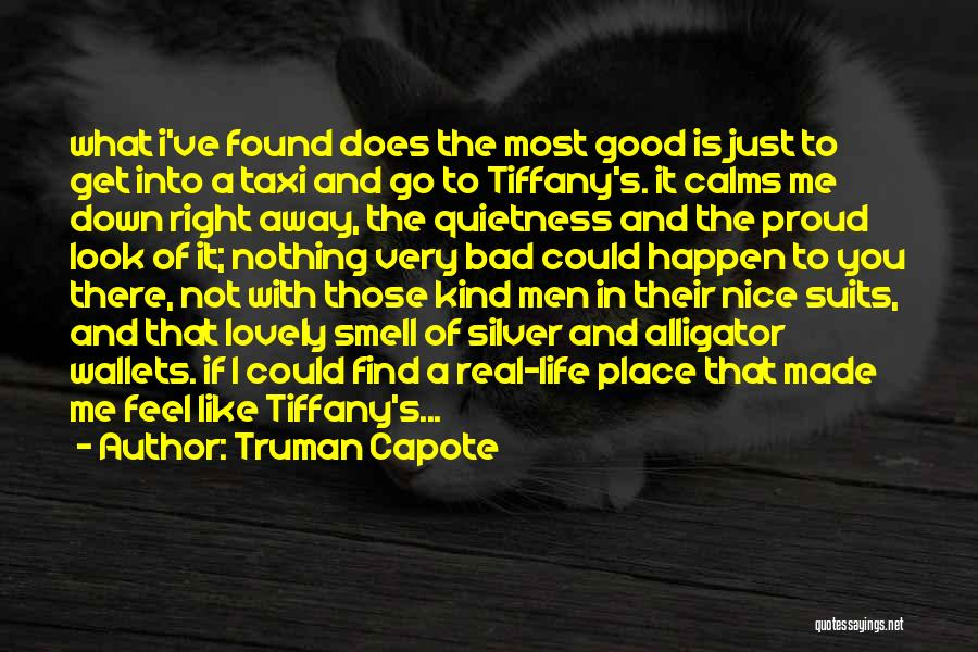 It's A Lovely Life Quotes By Truman Capote