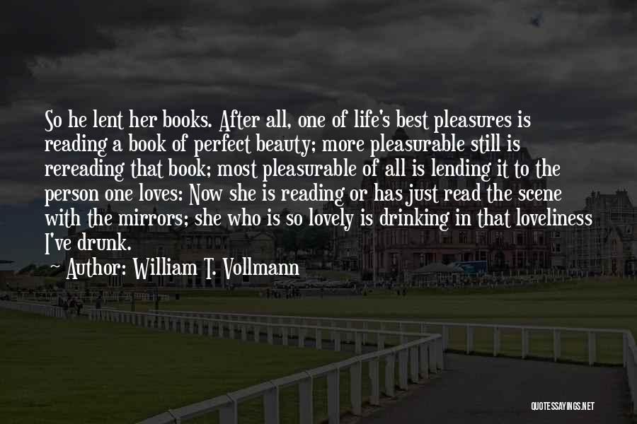 It's A Lovely Life Quotes By William T. Vollmann