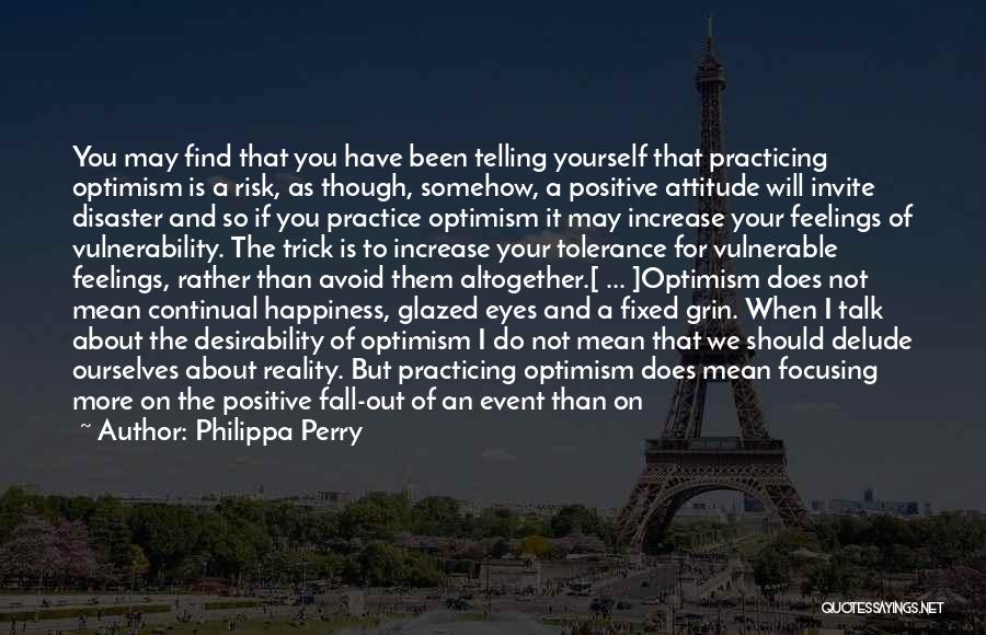 It's All About Your Attitude Quotes By Philippa Perry