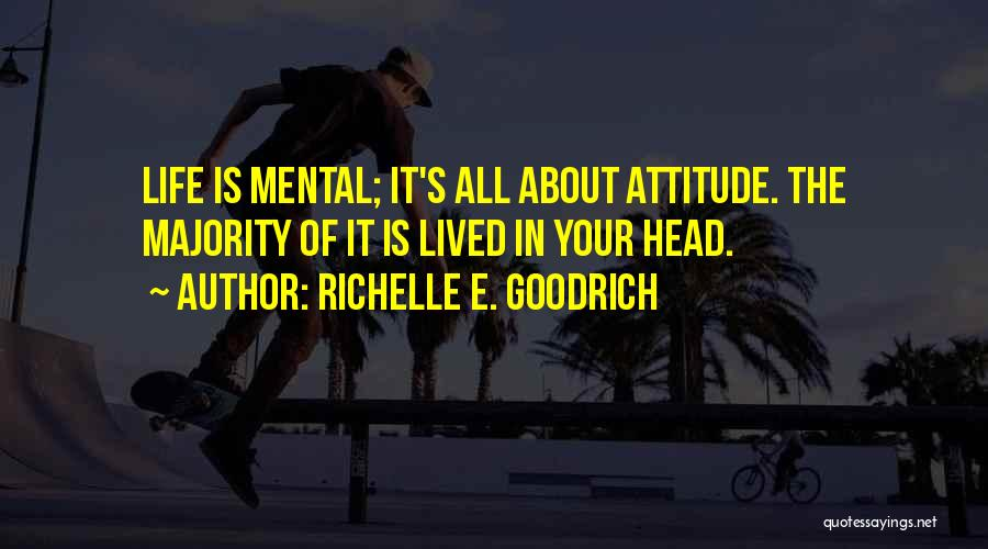 It's All About Your Attitude Quotes By Richelle E. Goodrich