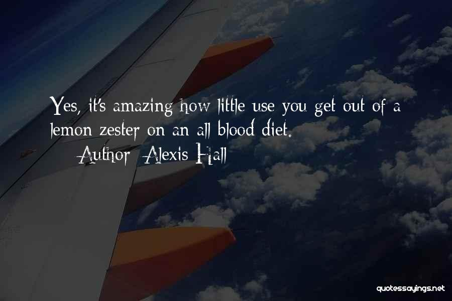 It's Amazing How Quotes By Alexis Hall