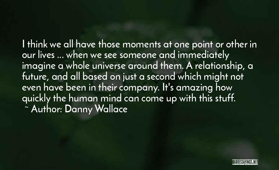 It's Amazing How Quotes By Danny Wallace