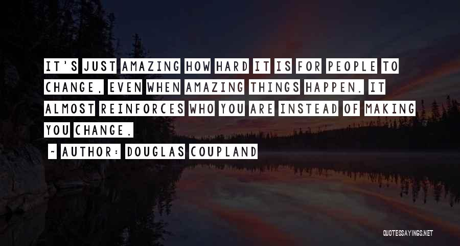 It's Amazing How Quotes By Douglas Coupland