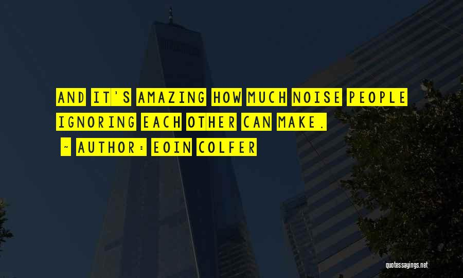 It's Amazing How Quotes By Eoin Colfer