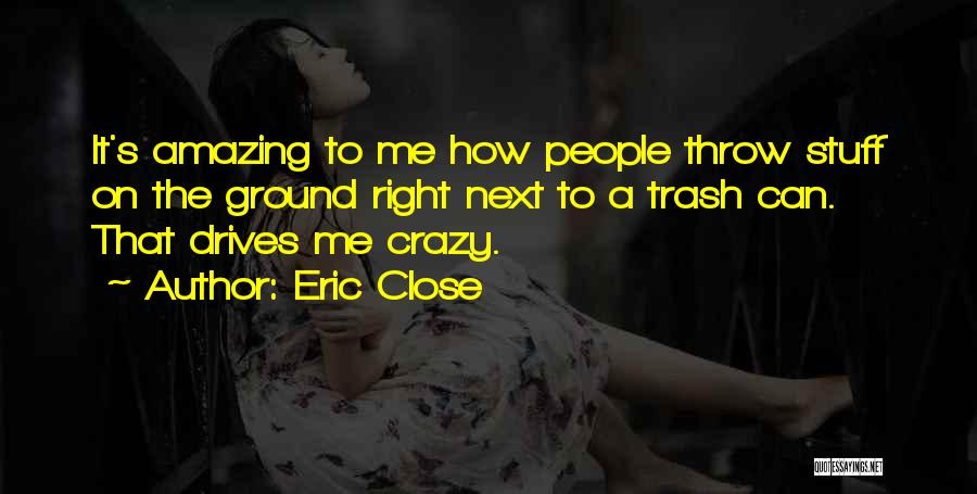 It's Amazing How Quotes By Eric Close