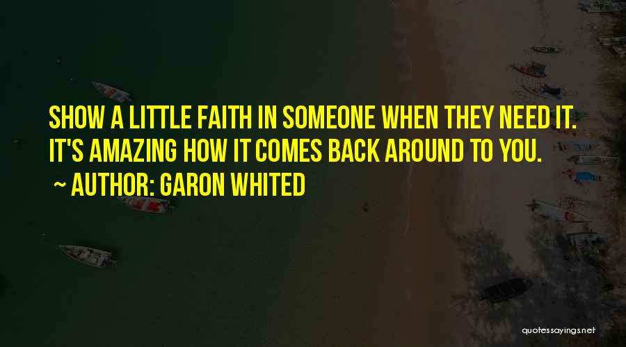 It's Amazing How Quotes By Garon Whited
