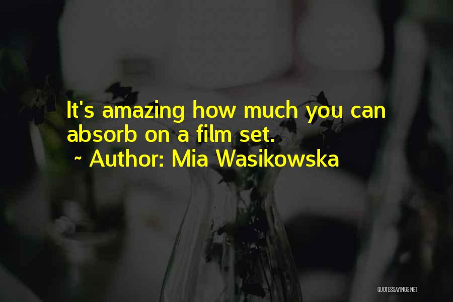 It's Amazing How Quotes By Mia Wasikowska