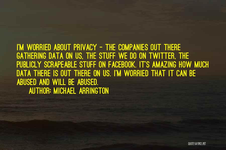 It's Amazing How Quotes By Michael Arrington