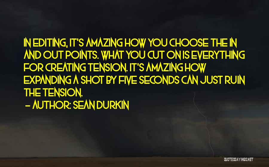 It's Amazing How Quotes By Sean Durkin