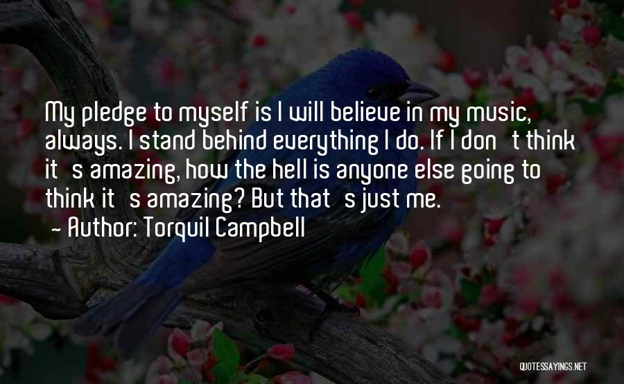 It's Amazing How Quotes By Torquil Campbell