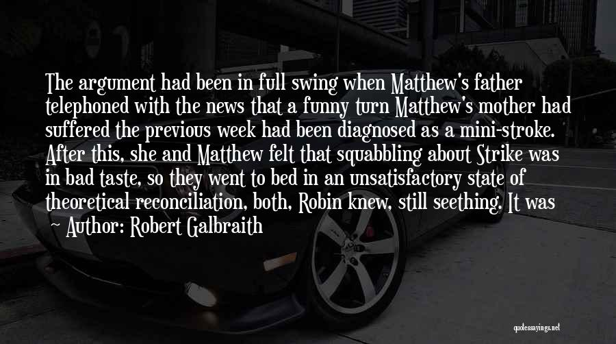 It's Been A Bad Week Quotes By Robert Galbraith