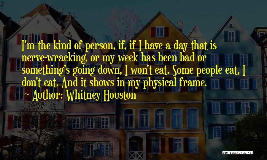It's Been A Bad Week Quotes By Whitney Houston