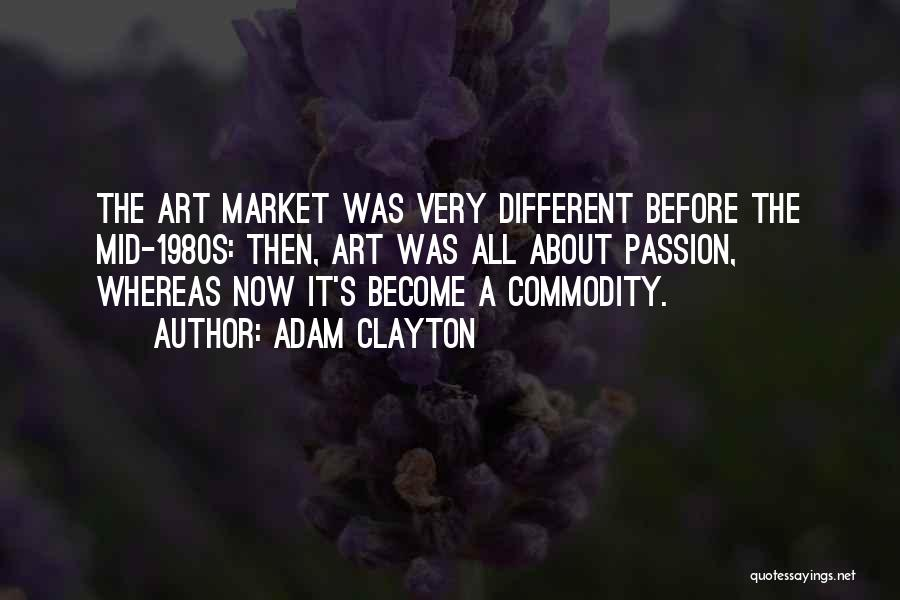 It's Different Now Quotes By Adam Clayton