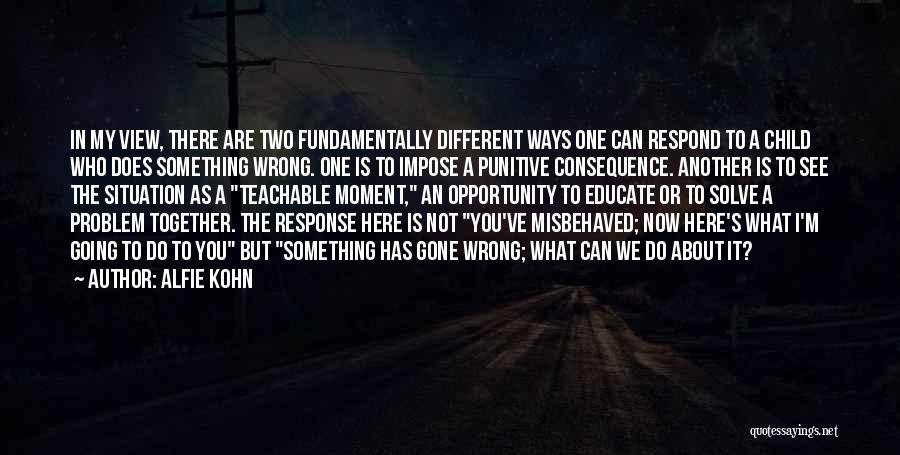 It's Different Now Quotes By Alfie Kohn